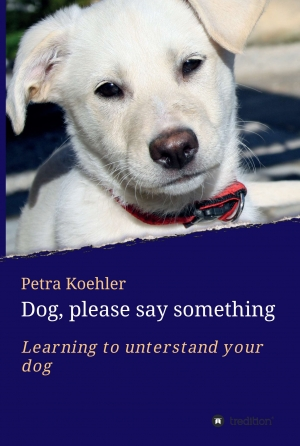 Cover zur kostenlosen eBook-Leseprobe von »Dog, please say something«