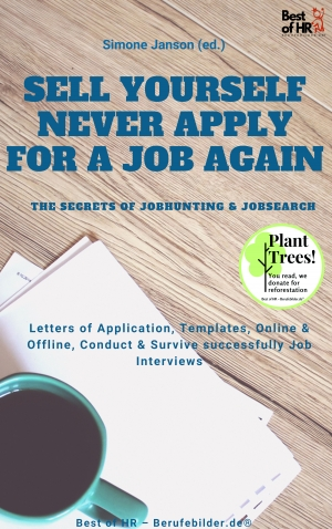 Cover zur kostenlosen eBook-Leseprobe von »Sell yourself, never Apply for a Job again - the Secrets of Jobhunting & Jobsearch«