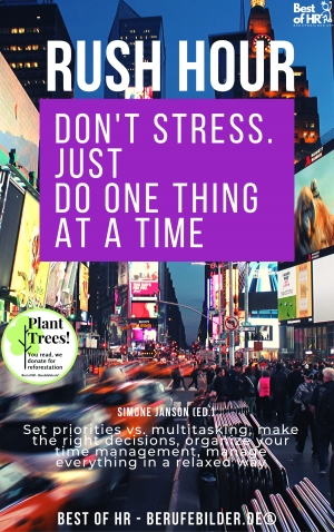 Cover zur kostenlosen eBook-Leseprobe von »Rush Hour. Don't Stress. just Do One Thing at a Time«